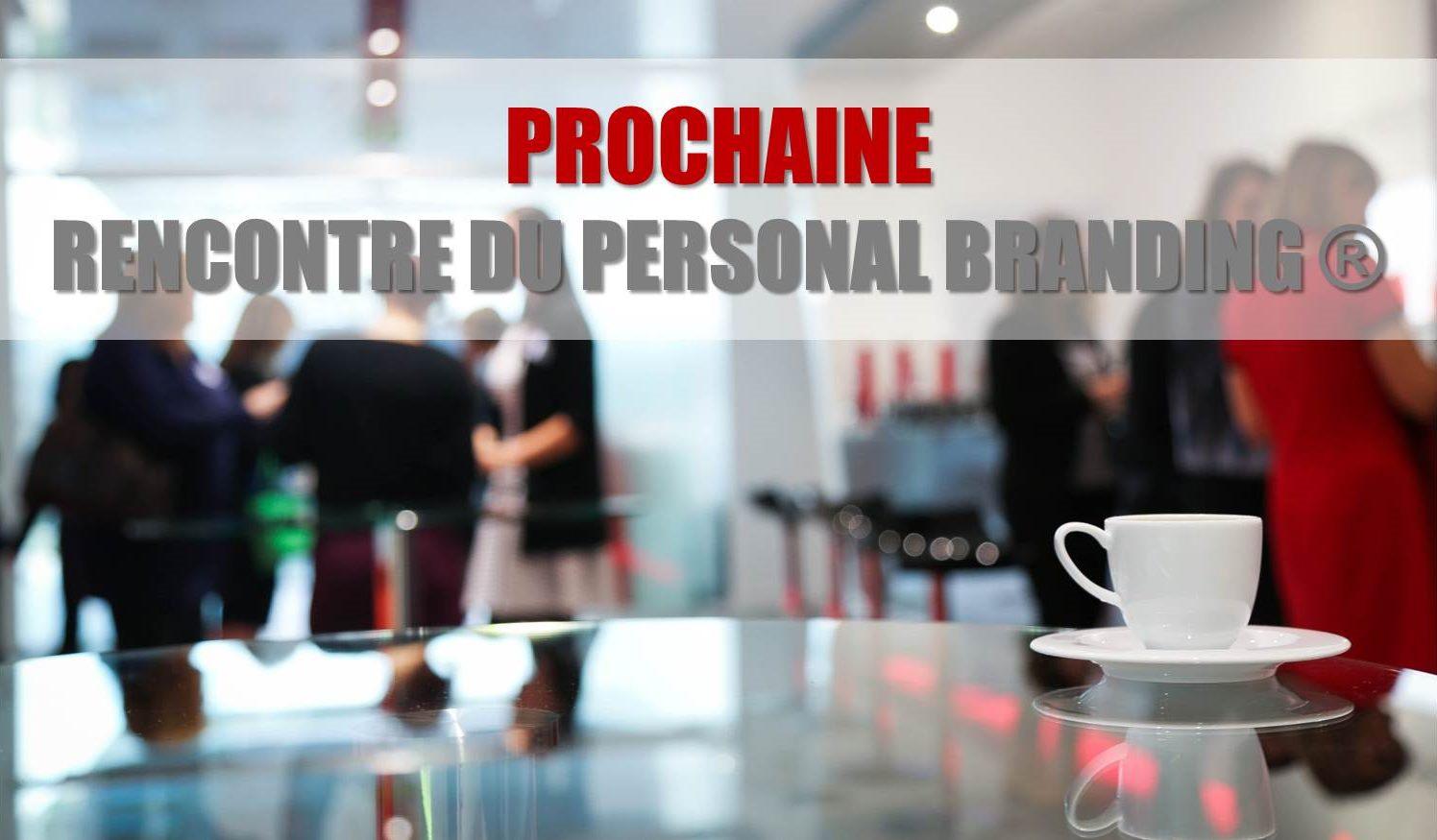 Prochaine Rencontre du Personal Branding