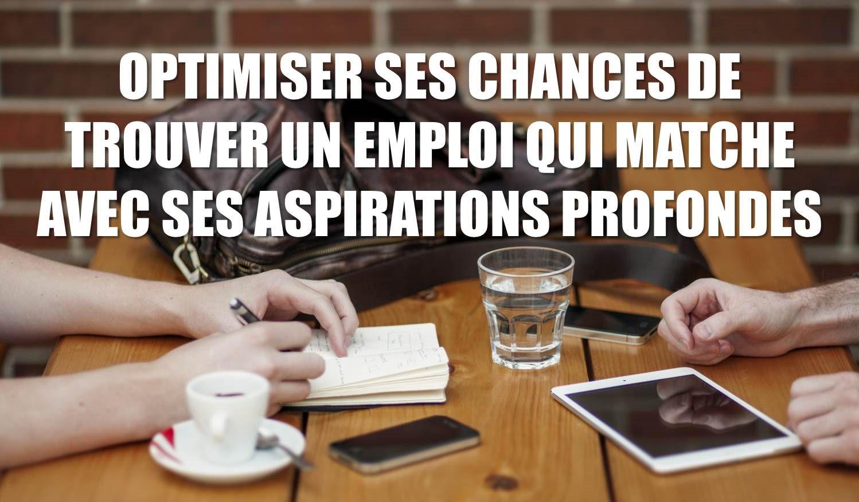 Optimiser ses chances de trouver un emploi qui matche avec ses aspirations