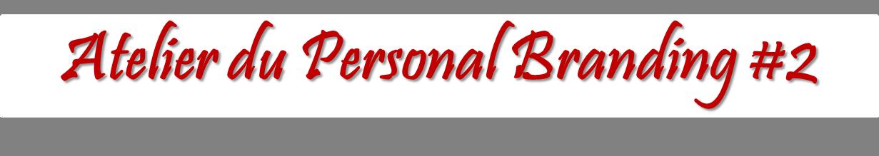Révélez votre Profil de Marque Personnelle dans l'Atelier #2 du Personal Branding
