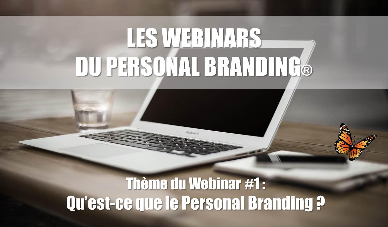 Participez gratuitement au Webinar #1 et découvrez ce qu'est le Personal Branding exactement