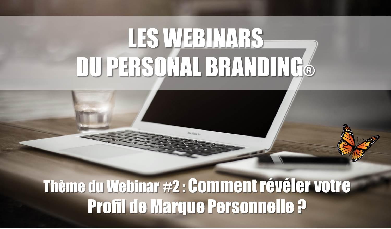 Participez gratuitement au Webinar #2 du Personal Branding de sachez révéler votre Profil de Marque Personnelle