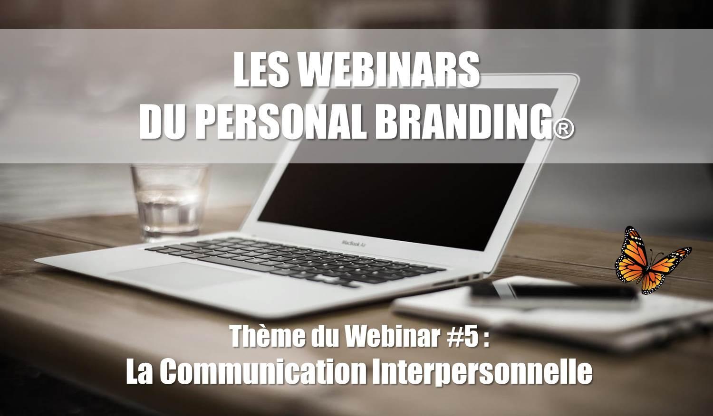Participez gratuitement au Webinar 5 du Personal Branding sur la Communication Interpersonnelle