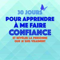 30 jours pour apprendre à me faire confiance - Pascale Baumeister
